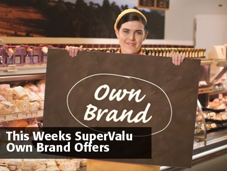 This Weeks SuperValu Own Brand Offers